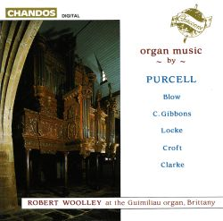 Organ Music by Purcell, Blow, C. Gibbons, Locke, Croft & Clarke
