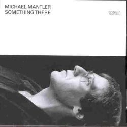 Michael Mantler: Something There
