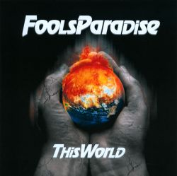 Fools Paradise - This World
