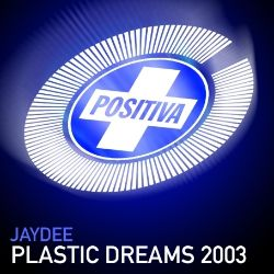 Jaydee - Plastic Dreams 2003 [4 Tracks]
