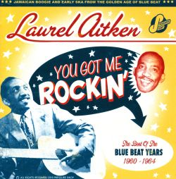 You Got Me Rockin': The Best of the Blue Beat Years 1960-1964