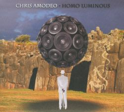 Chris Amodeo - Homo Luminous