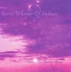 Tranquil In Nature's Grace - A  Journey Towards a Walk With Trees, Vol. 3: Quiet Whisper of Sadness