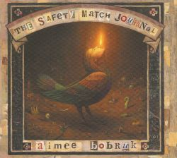 Aimee Bobruk - The  Safety Match Journal