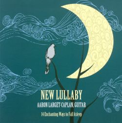Aaron Larget-Caplan - New Lullaby