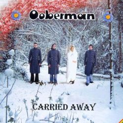 Ooberman - Carried Away