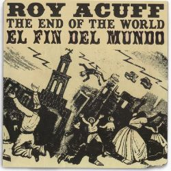 Roy Acuff - The End of the World