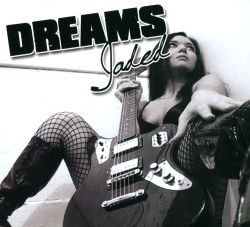 Dreams Jaded - Dreams Jaded
