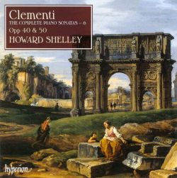 Howard Shelley - Clementi: The Complete Piano Sonatas, Vol. 6