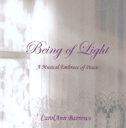 Carolann Barrows - Being of Light: A Musical Embrace of Peace