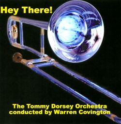 Warren Covington / Tommy Dorsey Orchestra - Hey There
