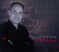 Paul D'amore - It's Only Love
