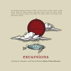 Excursions: Orchestral, Chamber & Choral Works by Marie Nelson Bennett