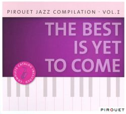Pirouet Jazz Compilation, Vol. 1: The Best Is Yet To Come