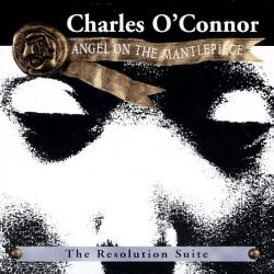 Charles O'Connor / Charles O'Connor's Resolution Suite - Angel on the Mantelpiece