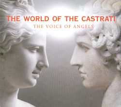 Various - The World of the Castrati: The Voice of Angels