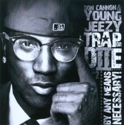Don Cannon / Young Jeezy - Trap or Die II: By Any Means Necessary