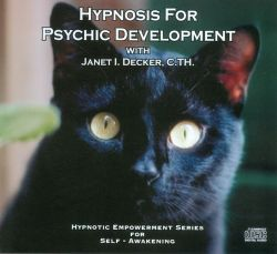 Janet I. Decker - Hypnosis For Psychic Development