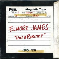 Elmore James - Hits & Rarities