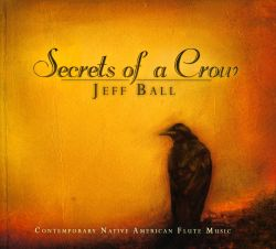Jeff Ball - Secrets of a Crow