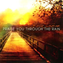 Kelly Ingram - Praise You Through The Rain