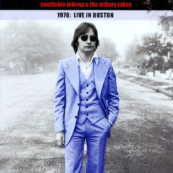 Southside Johnny & the Asbury Jukes - 1978: Live in Boston
