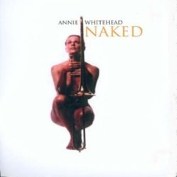 Annie Whitehead - Naked