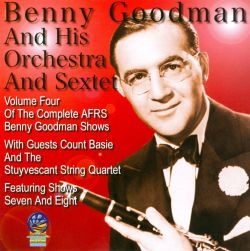 Benny Goodman / Benny Goodman & His Orchestra - AFRS Shows, Vol. 4: 1946