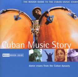 Rough Guide to the Cuban Music Story