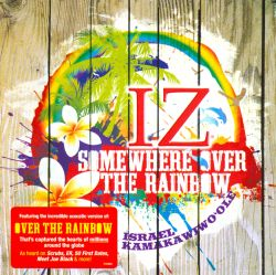 Somewhere Over the Rainbow Israel Kamakawiwoole Songs
