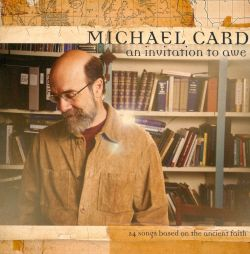 An Invitation to Awe - Michael Card