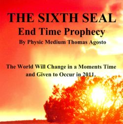 Thomas Agosto - The Sixth Seal: End Time Prophecy