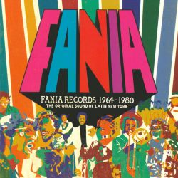 Fania Records 1964-1980: The Original Sound of Latin New York