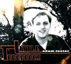 Adam Foster - Little Tornadoes