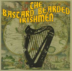The Bastard Bearded Irishmen - The Bastard Bearded Irishmen