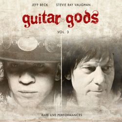 Guitar Gods, Vol. 3: Rare Live Performances