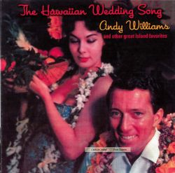 Andy Williams - The Hawaiian Wedding Song and Other Great Island Favorites