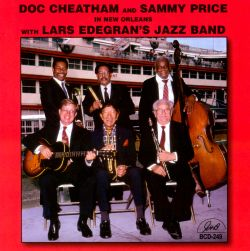 Doc Cheatham / Sammy Price - Doc Cheatham and Sammy Price in New Orleans with Lars Edegran's Jazz Band