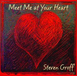 Steven Groff - Meet Me At Your Heart