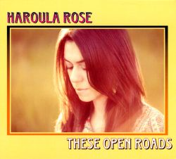 Haroula Rose - These Open Roads