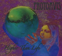 Protoavis - Higher Than Life