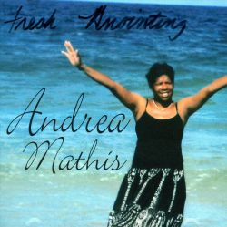 Andrea Mathis - Fresh Anointing