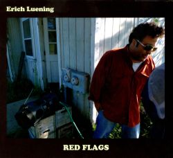 Erich Luening - Red Flags