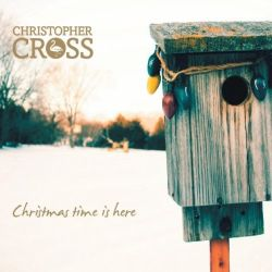 Christopher Cross - Christmas Time is Here