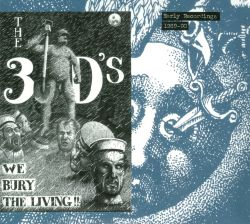 We Bury the Living!! Early Recordings 1989-90