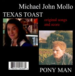 Michael John Mollo - Texas Toast/Pony Man