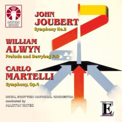 Martin Yates / Royal Scottish National Orchestra - John Joubert: Symphony No. 2; William Alwyn: Prelude and Derrybeg Fair; Carlo Martelli: Symphony, Op. 4