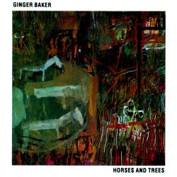 Ginger Baker - Horses & Trees