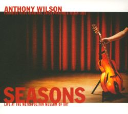 Anthony Wilson - Seasons: Live at the Metropolitan Museum of Art