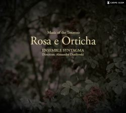 Rosa e Orticha: Music of the Trecento